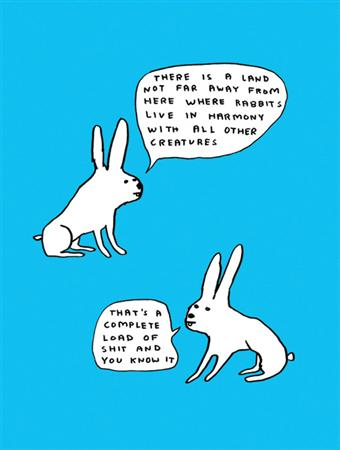 These David Shrigley rabbits sum my up feelings about life since cancer